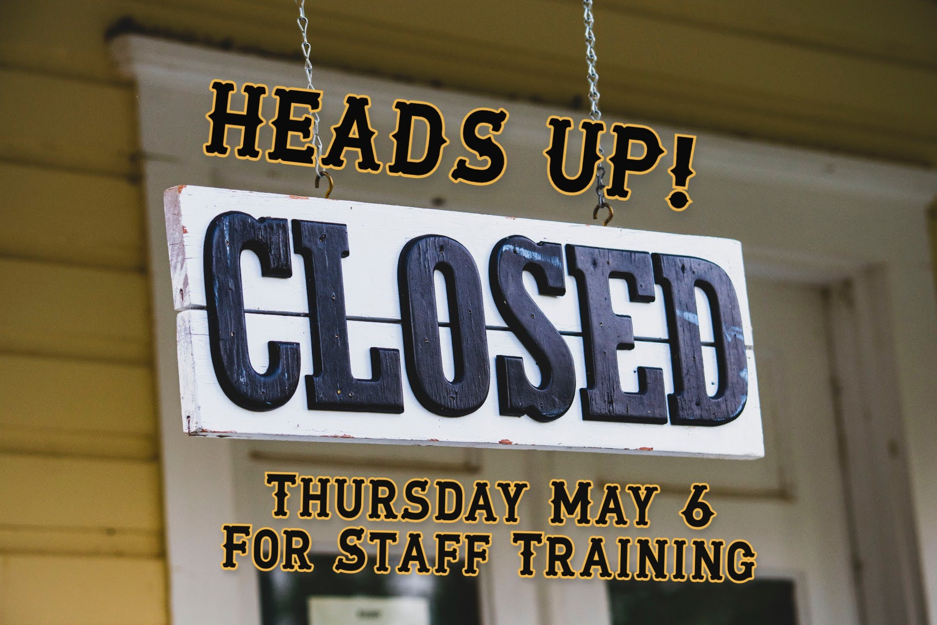 "A sign reads ""closed."" PFF will be closed May 6 for Staff Training"